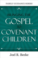 Bringing the Gospel to Covenant Children - eBook