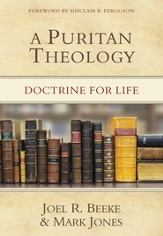 A Puritan Theology: Doctrine for Life - eBook