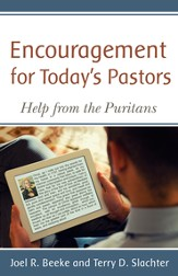 Encouragement for Today's Pastors: Help from the Puritans - eBook