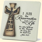 I Am the Resurrection Tabletop Plaque