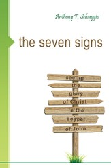 The Seven Signs: Seeing the Glory of Christ in the Gospel of John - eBook