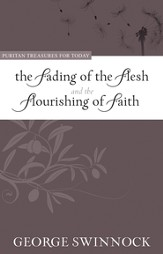 The Fading of the Flesh and the Flourishing of Faith - eBook