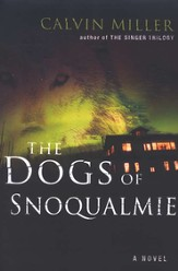 The Dogs of Snoqualmie, Kinta Chronicles Series #1