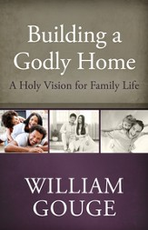 Building a Godly Home, vol. 1 - eBook