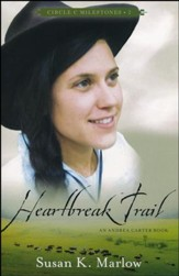 Heartbreak Trail: An Andrea Carter Book-Circle C Milestones, #2