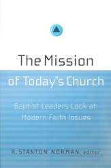 The Mission of Today's Church: Baptist Leaders Look at Modern Faith Issues