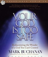 Your God is Too Safe - audiobook on CD