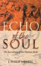 Echo of the Soul: The Sacredness of the Human Body - eBook