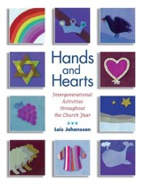 Hands and Hearts: Intergenerational Activities throughout the Church Year - eBook