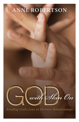 God with Skin On: Finding God's Love in Human Relationships - eBook