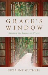 Grace's Window: Entering the Seasons of Prayer - eBook