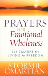 Prayers for Emotional Wholeness: 365 Prayers for Living in Freedom - eBook