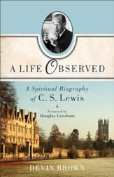 Life Observed, A: A Spiritual Biography of C. S. Lewis - eBook