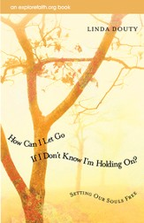 How Can I Let Go If I Don't Know I'm Holding On?: Setting Our Souls Free - eBook
