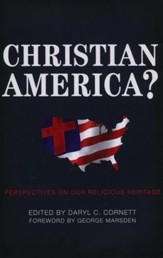 Christian America?: Perspectives on Our Religious Heritage