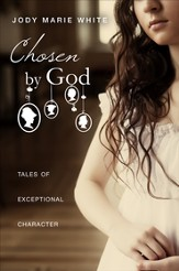 Chosen by God: Tales of Exceptional Character - eBook