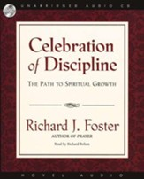 Celebration of Discipline - Unabridged Audiobook on CD