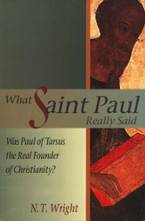 What Saint Paul Really Said