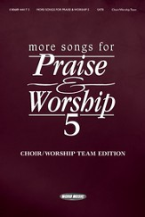 More Songs for Praise & Worship 5 (Choir/Worship Team Edition)