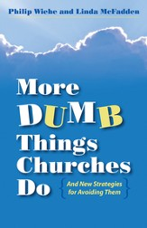 More Dumb Things Churches Do and New Strategies for Avoiding Them - eBook