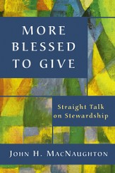 More Blessed to Give: Straight Talk on Stewardship - eBook