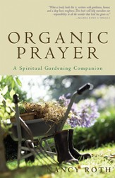Organic Prayer: A Spiritual Gardening Companion - eBook