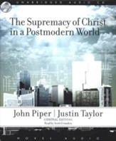 The Supremacy of Christ in a Postmodern World - Audiobook on CD