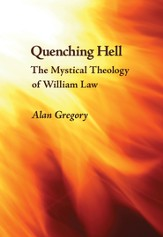 Quenching Hell: The Mystical Theology of William Law - eBook
