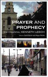 Prayer and Prophecy: The Essential Kenneth Leech - eBook