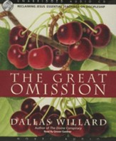 The Great Omission: Reclaiming Jesus's Essential Teachings on Discipleship -Audiobook on CD