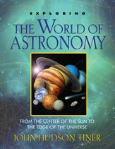 Exploring the World of Astronomy: From Center of the Sun to Edge of the Universe - eBook