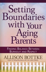 Setting Boundaries with Your Aging Parents: Finding Balance Between Burnout and Respect - eBook