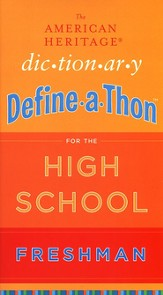 The American Heritage Dictionary Define-A-Thon for the High School Freshman