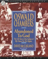 Abandoned to God: The Life Story of the Author of      My Utmost for His Highest -Audiobook on CD