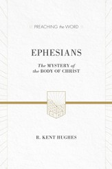 Ephesians (ESV Edition): The Mystery of the Body of Christ - eBook