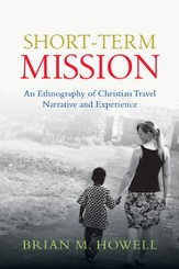 Short-Term Mission: An Ethnography of Christian Travel Narrative and Experience - eBook