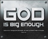 God is Big Enough Mounted Print