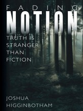 Fading Notion: Truth Is Stranger than Fiction - eBook