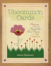 Uncommon Cards: Stationary Made with Recycled Objects, Found Treasures and a Little Imagination