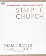 Simple Church: Returning to God's Process to Making Disciples - Unabridged Audiobook on CD