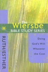 Ruth & Esther: The Warren Wiersbe Bible Study Series