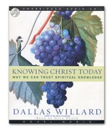 Knowing Christ Today: Why We Can Trust Spiritual Knowledge - Audiobook on CD