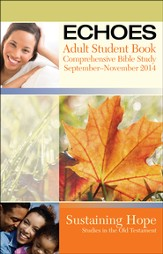 Echoes Adult Comprehensive Bible Study Student Book, Fall 2014