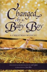 Changed By A Baby Boy (Choral Book)