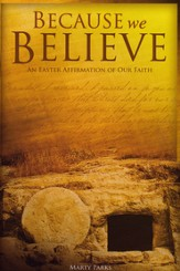 Because We Believe, An Easter Affirmation of our Faith