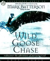 Wild Goose Chase: Rediscover the Adventure of Pursuing God - Unabridged Audiobook on CD