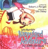 Lola Mazola's Happyland Adventure: My John 3:16 Book