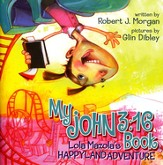 My John 3:16 Book: Lola Mazola's Happyland Adventure