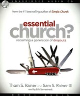 Essential Church?: Reclaiming a Generation of Dropouts - Unabridged Audiobook on CD
