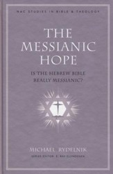The Messianic Hope: Is the Hebrew Bible Really Messianic?